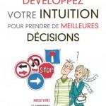 Isabelle Fontaine Développez votre intuition pour prendre de meilleures décisions - Isabelle Fontaine, Préface de Thierry Janssen - Livres